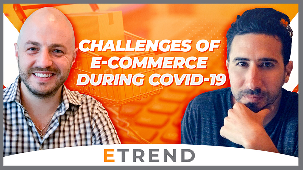 The Challenges of E-Commerce During COVID-19: Tips & Guides for Retailers